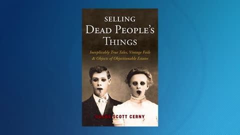 'Selling Dead People's Things'