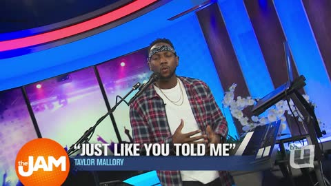 Taylor Mallory Performs 'Just Like You Told Me'